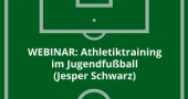Webinaraufzeichnung: Athletiktraining im Jugendfussball